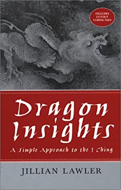 Dragon Insights: A Simple Approach to the I Ching [With Cut-Out I Ching Tags] 9780743228862