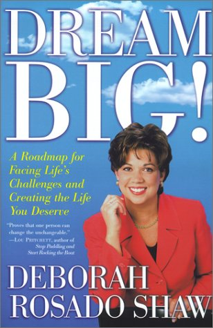 Dream BIG!: A Roadmap for Facing Life's Challenges and Creating the Life You Deserve 9780743219396