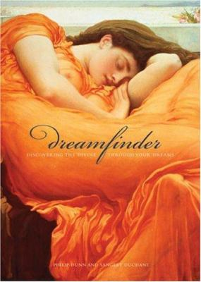 Dream Finder: Discovering the Devine Through Your Dreams 9780740741753