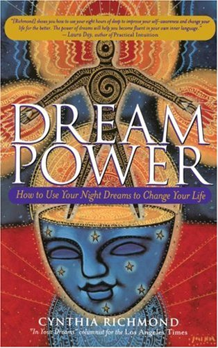 Dream Power: How to Use Your Night Dreams to Change Your Life