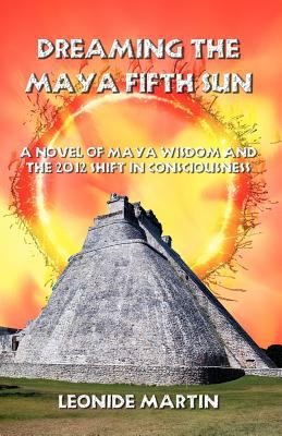 Dreaming the Maya Fifth Sun 9780741434548