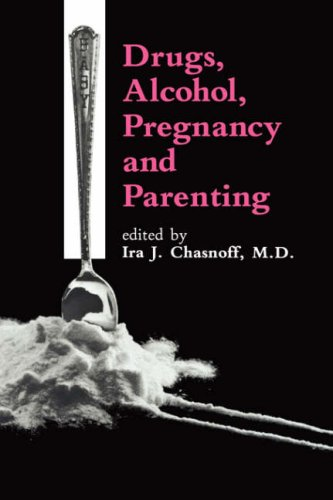 Drugs, Alcohol, Pregnancy and Parenting 9780746200957