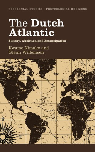 The Dutch Atlantic: Slavery, Abolition and Emancipation 9780745331072