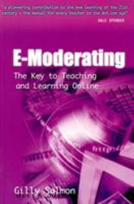 E-Moderating: The Key to Teaching and Learning Online 9780749431105