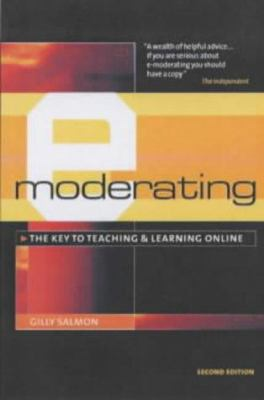 E-Moderating: The Key to Teaching and Learning Online 9780749440855