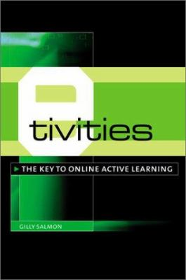 E-Tivities: The Key to Active Online Learning 9780749436865