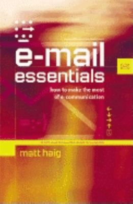E-mail Essentials: How to Make the Most of E-Communication