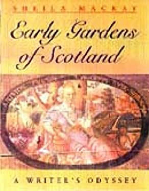 Early Scottish Gardens: A Writer's Odyssey 9780748662548