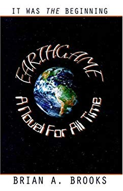 Earthgame: A Novel for All Time 9780741423856