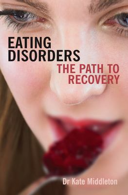Eating Disorders: The Path to Recovery 9780745952789