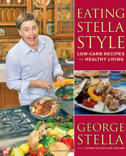Eating Stella Style: Low-Carb Recipes for Healthy Living 9780743285216