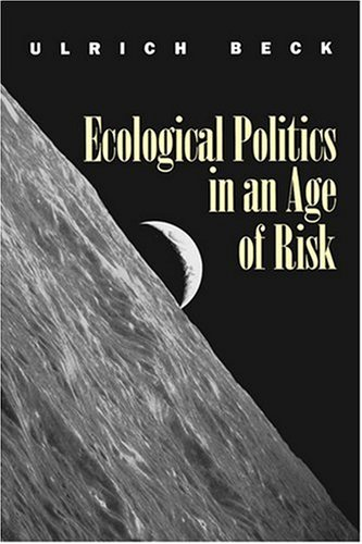 Ecological Politics in an Age of Risk 9780745613772