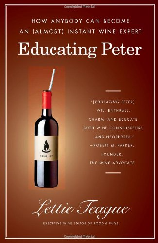 Educating Peter: How Anybody Can Become an (Almost) Instant Wine Expert 9780743286787