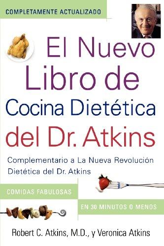El  Nuevo Libro de Cocina Dietetica del Dr. Atkins (Dr. Atkins' Quick & Easy New: Complementario a la Nueva Revolucion Dietetica del Dr. Atkins (Compa 9780743266482