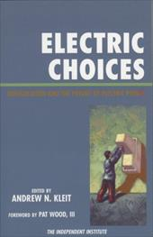 Electric Choices: Deregulation and the Future of Electric Power