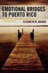 Emotional Bridges to Puerto Rico: Migration, Return Migration, and the Struggles of Incorporation 2747220