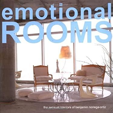 Emotional Rooms: The Sensual Interiors of Benjamin Noriega-Ortiz 9780743285049