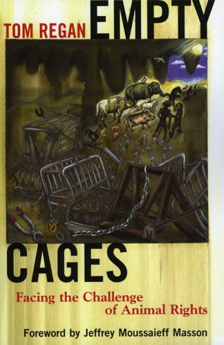 Empty Cages: Facing the Challenge of Animal Rights 9780742549937