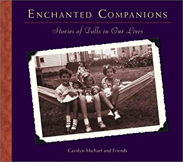 Enchanted Companions: Stories of Dolls in Our Lives 9780740733314