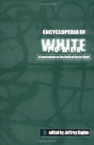 Encyclopedia of White Power: A Sourcebook on the Radical Racist Right 9780742503403