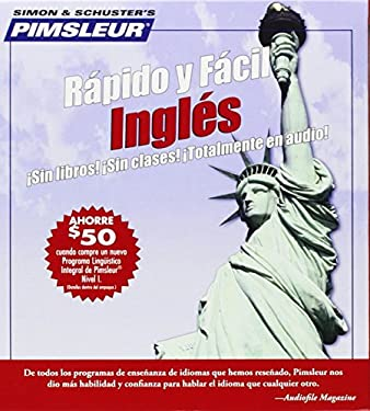 Rapido y Facil Ingles: Learn to Speak and Understand English for Spanish with Pimsleur Language Programs 9780743517744