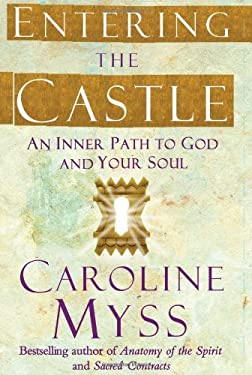 Entering the Castle: An Inner Path to God and Your Soul 9780743255325