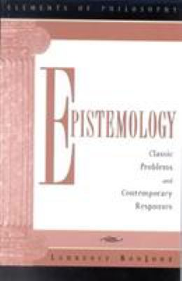 Epistemology: Classic Problems and Contemporary Responses 9780742513716