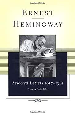Ernest Hemingway Selected Letters 1917-1961 9780743246897