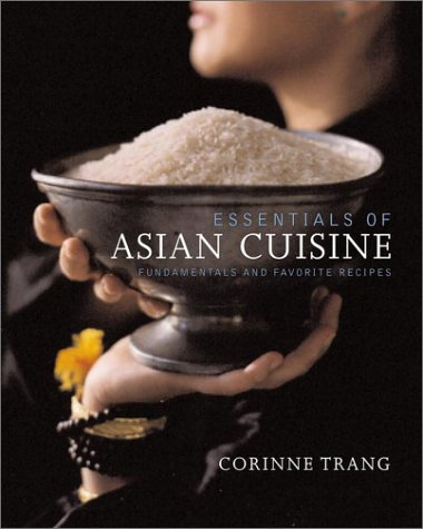 Essentials of Asian Cuisine: Fundamentals and Favorite Recipes 9780743203128