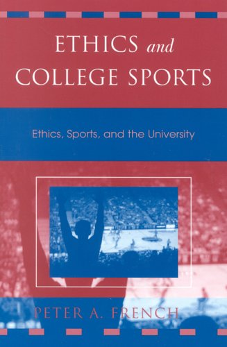 Ethics and College Sports: Ethics, Sports, and the University 9780742512726