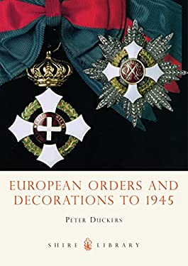 European Orders and Decorations to 1945 9780747806707