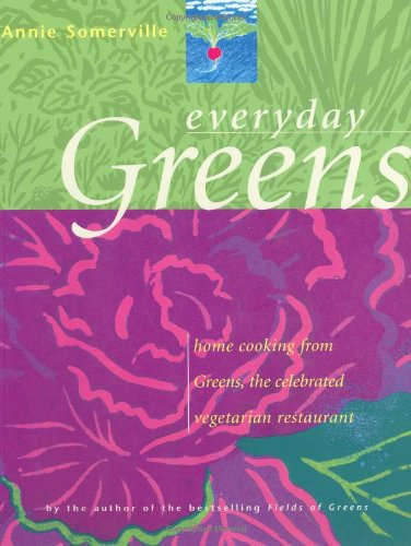 Everyday Greens: Home Cooking from Greens, the Celebrated Vegetarian Restaurant 9780743216258