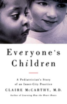 Everyone's Children: A Pediatrician's Story of an Inner-City Practice 9780743242684
