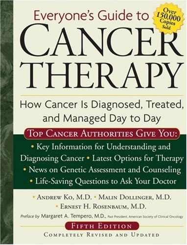Everyone's Guide to Cancer Therapy: How Cancer Is Diagnosed, Treated, and Managed Day to Day 9780740768576
