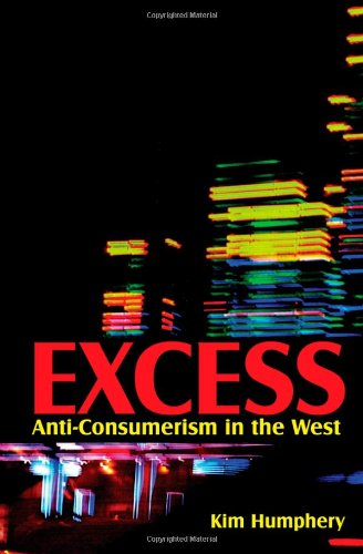Excess: Anti-Consumerism in the West 9780745645414