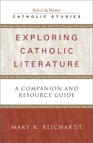Exploring Catholic Literature: A Companion and Resource Guide