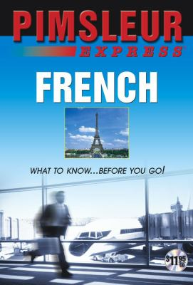 Express French: Learn to Speak and Understand French with Pimsleur Language Programs 9780743533904