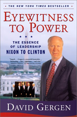 Eyewitness to Power: The Essence of Leadership Nixon to Clinton 9780743203227