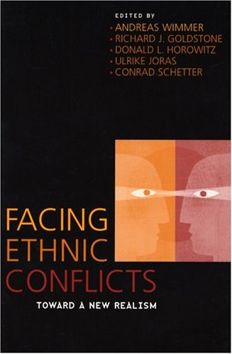 Facing Ethnic Conflicts: Toward a New Realism 9780742535855