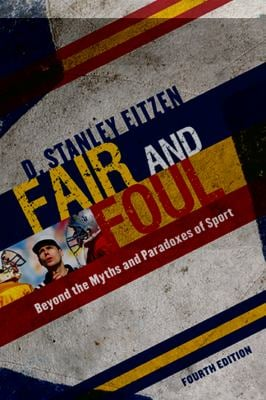 Fair and Foul: Beyond the Myths and Paradoxes of Sport 9780742561779
