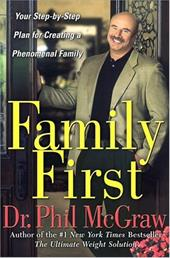 Family First: Your Step-By-Step Plan for Creating a Phenomen