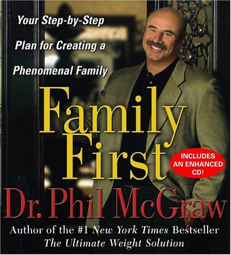 Family First: Your Step-By-Step Plan for Creating a Phenomenal Family 9780743538312