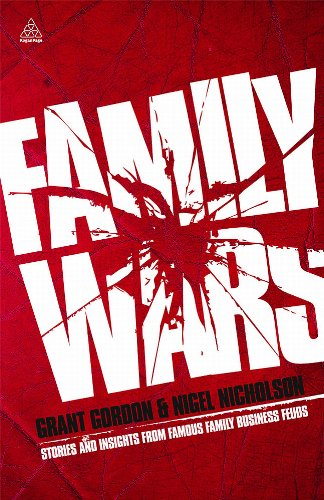 Family Wars: Stories and Insights from Famous Family Business Feuds 9780749460556