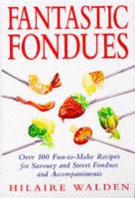 Fantastic Fondues 9780749917524