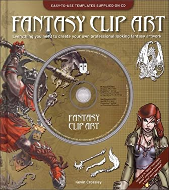 Fantasy Clip Art: Everything You Need to Create Your Own Professional-Looking Fantasy Artwork [With CDROM] 9780740765520