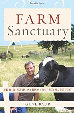 Farm Sanctuary: Changing Hearts and Minds about Animals and Food 9780743291583