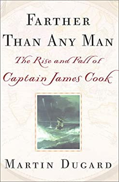 Farther Than Any Man: The Rise and Fall of Captain James Cook 9780743400688