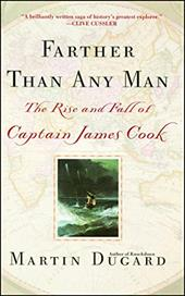 Farther Than Any Man: The Rise and Fall of Captain James Cook 2755705