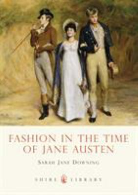 Fashion in the Time of Jane Austen 9780747807674