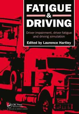 Fatigue and Driving: Driver Impairment, Driver Fatigue, and Driving Simulation 9780748402625